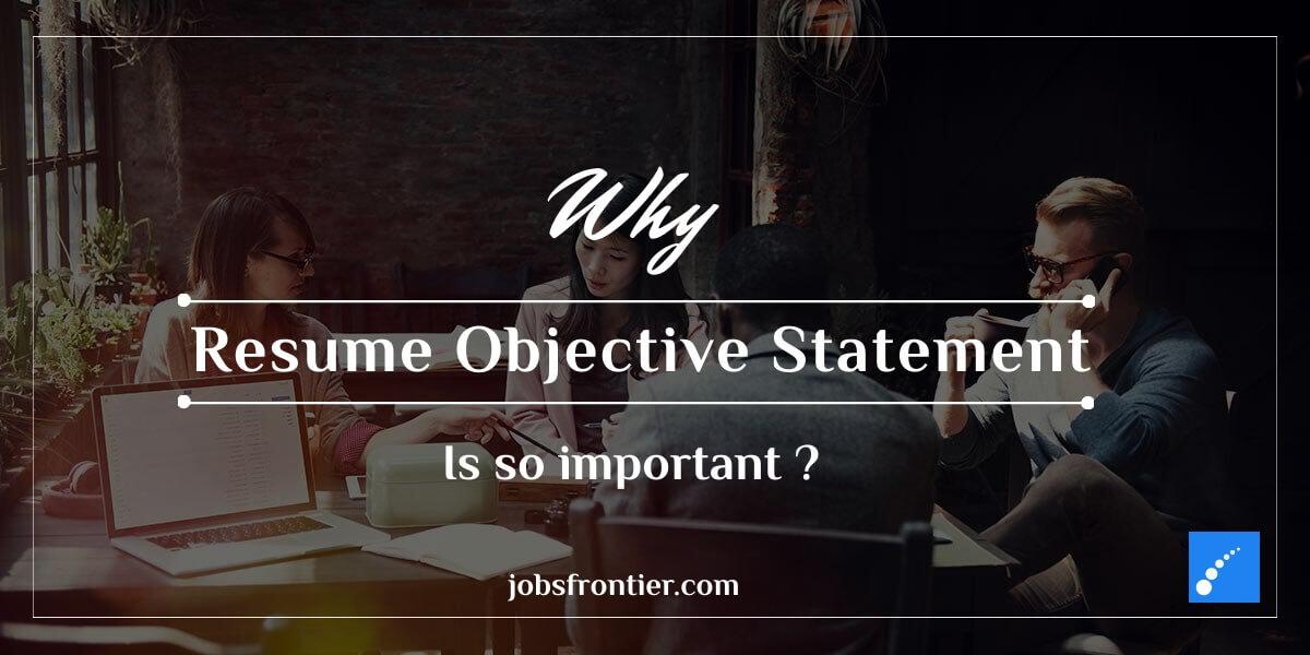 Resume Objective Statement s necessity