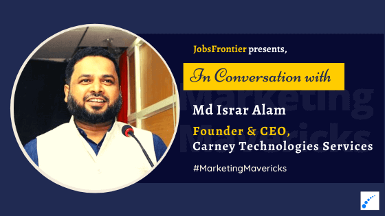 Interview with Md Israr Alam Carney Technologies